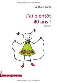 JAI BIENTOT 40 ANS !