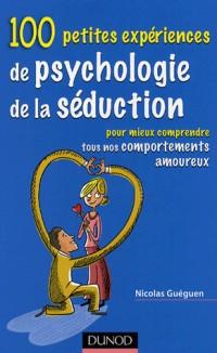 100 petites expériences de psychologie de séduction
