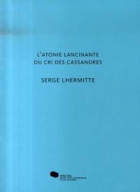 Atonie Lancinante du Cri des Cassandres(l')