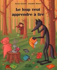 Le Loup Veut Apprendre a Lire