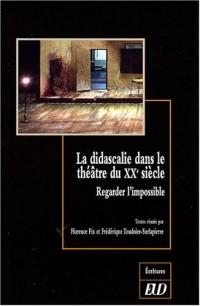 La didascalie dans le théâtre du XXe siècle : Regarder l'impossible