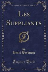 Les Suppliants (Classic Reprint)