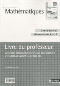 Mathématiques CAP industriel Groupements A et B : Livre du professeur