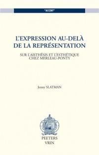 L'expression au-delà de la représentation. Sur l?aisthêsis et l?esthétique chez Merleau-ponty
