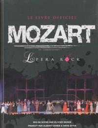 Mozart L'opéra rock : Le livre officiel