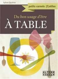 Du bon usage d'être à table