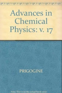 Advances in Chemical Physics: v. 17