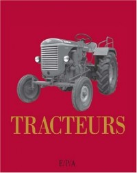 Les tracteurs : De A à Z