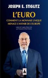 L'Euro : comment la monnaie unique menace l'avenir de l'Europe [Poche]