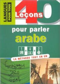 40 leçons pour parler arabe : Méthode tout en un (coffret cassette audio et 2 CD audio)