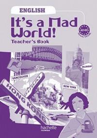 It's a mad world 1e professionnelle Bac Pro - niveau A2 - livre du professeur