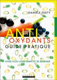 Antioxydants,  Guide pratique