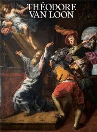 Théodore van Loon (vers 1582-1649) : Un caravagesque entre Rome et Bruxelles