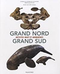 Grand Nord Grand Sud : Artistes inuit et aborigènes