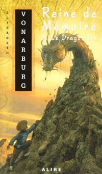Reine de Mémoire, Tome 3 : Le Dragon fou