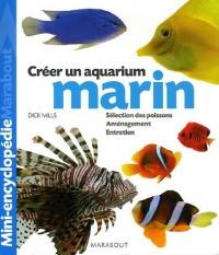 Aquarium marin : Un ouvrage complet  pour aménager son aquarium et choisir ses poissons