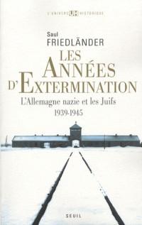 Les Années d'extermination. L'Allemagne nazie et les Juifs (1939-1945) (2)