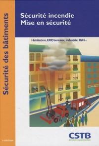 Sécurité incendie, Mise en sécurité : Habitation, ERP, bureux, industrie, IGH...