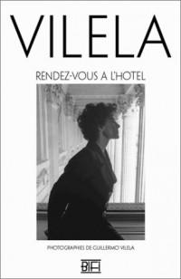 Rendez-Vous à l'hôtel : Photographies de Guillermo Vilela
