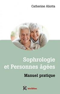 Sophrologie et personnes âgées - Manuel pratique: Manuel pratique - Manuel pratique