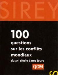 100 questions sur les conflits mondiaux : Du XXe siècle à nos jours