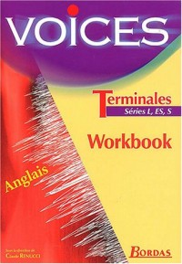 Voices Anglais Terminales L, ES, S : Workbook