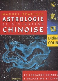 Manuel d'astrologie et de divination chinoise