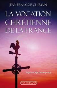 La vocation chrétienne de la France