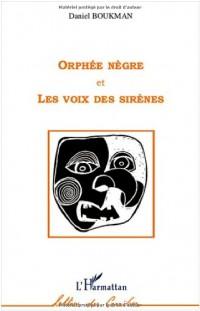 Orphée nègre et Les voix des sirènes