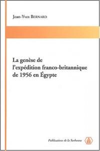 La genèse de l'expédition franco-britannique de 1956 en Egypte