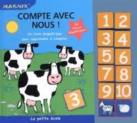 Compte avec nous ! : Un livre magnétique pour apprendre à compter