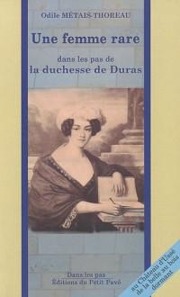 Une femme rare, la duchesse de Duras