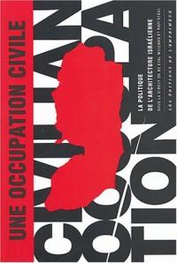 Une occupation civile : La Politique de l'architecture israélienne