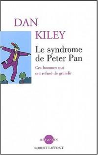 Le syndrome de Peter Pan : Ces hommes qui ont refusé de grandir
