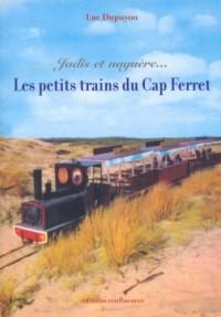 Jadis et Naguere, les Petits Trains du Cap Ferret