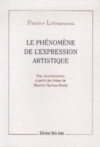 Le phénomène de l'expression artistique : Une reconstitution à partir des thèses de Maurice Merleau-Ponty