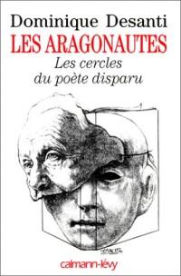 Les aragonautes : Les cercles du poète disparu