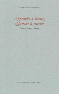 Apprendre à donner, apprendre à recevoir : Lettre à Jacques Chevrier