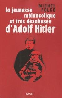 La jeunesse mélancolique et trés désabusée d'Adolf Hitler