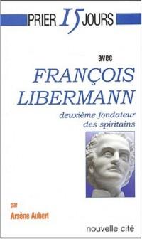 Prier 15 jours avec François Libermann