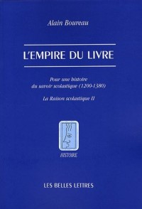 L' Empire du livre: Pour une histoire du savoir scolastique (1200-1380)