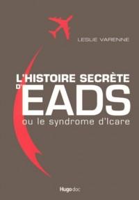 L'histoire secrète d'EADS : Ou le syndrome d'Icare
