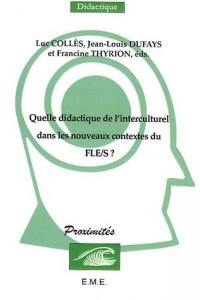 Quelle didactique de l'interculturel dans les nouveaux contextes du FLE/S ?