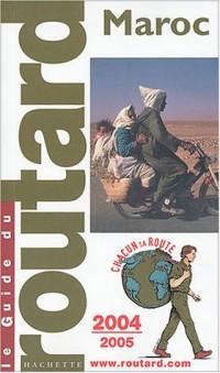 Guide du Routard : Maroc 2004/2005