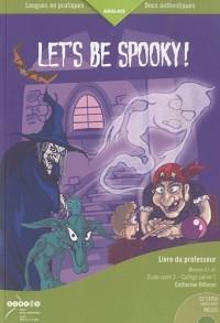 Let's be spooky! : Livre du professeur Niveaux A1-A2 Ecole cycle 3 - Collège palier 1 (1CD audio)