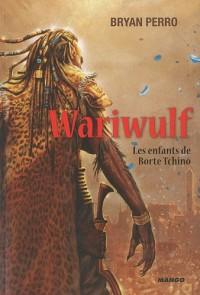 Wariwulf, Tome 2 : Les enfants de Börte Tchinö