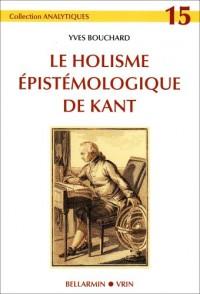 Le holisme épistémologique de Kant