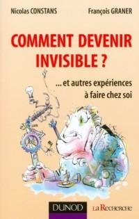 Comment devenir invisible ?... et autres expériences à faire chez soi
