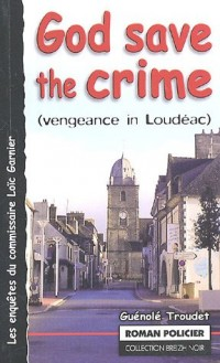 God save the crime : Vengance in Loudéac