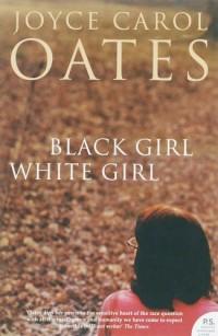 Black Girl/ White Girl